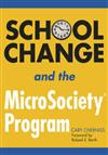 School Change and the MicroSociety (R) Program