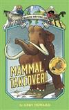 Mammal Takeover! (Earth Before Us #3):Journey through the Cenozoi: Journey through the Cenozoic Era