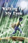 Walking for Eyes Chapter Book