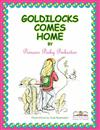 Goldilocks Comes Home
