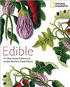 Edible: An Illistrated Guide to the World's Food Plants