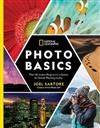 National Geographic Photo Basics: The Ultimate Beginner's Guide to Great Photography