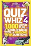 Quiz Whiz 4: 1,000 Super Fun Mind-Bending Totally Awesome Trivia Questions