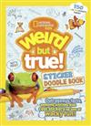 Weird But True! Sticker Doodle Book: Outrageous Facts, Awesome Activities, Plus Cool Stickers for Tons of Wacky Fun!