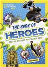 The Book of Heroes: Tales of History's Most Daring Guys