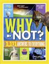 National Geographic Kids Why Not?: Over 1,111 Answers to Everything