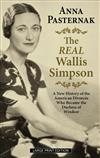 The Real Wallis Simpson: A New History of the American Divorc e Who Became the Duchess of Windsor