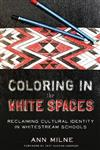 Coloring in the White Spaces: Reclaiming Cultural Identity in Whitestream Schools