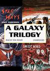 A Galaxy Trilogy: Star Ways/Druid's World/The Day the World Stopped