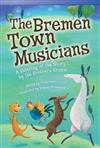 The Bremen Town Musicians: A Retelling of the Story by the Brother's Grimm