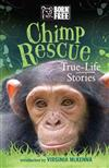Chimp Rescue: True-Life Stories
