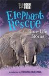 Elephant Rescue: True-Life Stories