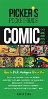 Picker's Pocket Guide - Comic Books: How to Pick Antiques Like a Pro