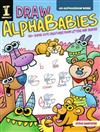 Draw AlphaBabies: 130+ Super Cute Creatures from Letters and Shapes