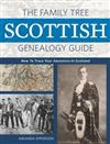 The Family Tree Scottish Genealogy Guide: How to Trace Your Ancestors in Scotland