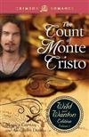 Count of Monte Cristo: The Wild and Wanton Edition Volume 3