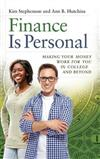 Finance Is Personal: Making Your Money Work for You in College and Beyond