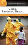 Global Pandemic Threats: A Reference Handbook