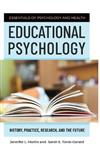 Educational Psychology: History, Practice, Research, and the Future