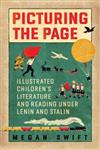 Picturing the Page: Soviet Illustrated Children's Literature and Reading under Lenin