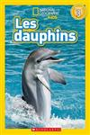 National Geographic Kids: Les Dauphins (Niveau 3)