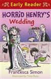 Horrid Henry Early Reader: Horrid Henry's Wedding: Book 27