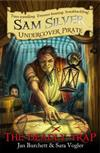 Sam Silver: Undercover Pirate: The Deadly Trap: Book 4