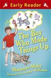 Early Reader: The Boy Who Made Things Up