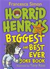Horrid Henry's Biggest and Best Ever Joke Book - 3-in-1: Horrid Henry's Joke Book/Mighty Joke Book/Jolly Joke Book