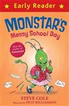 Early Reader: Monstar's Messy School Day