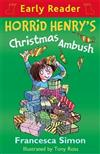 Horrid Henry Early Reader: Horrid Henry's Christmas Ambush: Book 37
