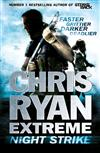 Chris Ryan Extreme: Night Strike: The second book in the gritty Extreme series