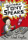 Tony Spears: The Invincible Tony Spears: Book 1