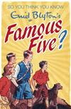 So You Think You Know: Enid Blyton's Famous Five