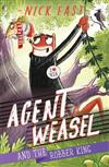 Agent Weasel and the Robber King: Book 3