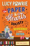 The Paper & Hearts Society: Bookishly Ever After: Book 3: Find your people in this joyful, comfort read - the perfect bookish story for the Snapchat generation.