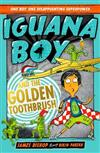 Iguana Boy and the Golden Toothbrush: Book 3