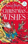 Christmas Wishes: Contains 30 classic tales