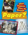 What Happens When We Recycle: Paper