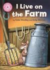 Reading Champion: I Live on the Farm: Pink 1B