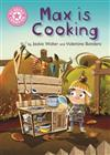 Reading Champion: Max is Cooking: Pink 1B