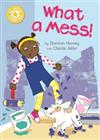 Reading Champion: What a Mess!: Independent Reading Yellow 3