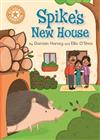 Reading Champion: Spike's New House: Independent Reading Orange 6