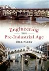 Engineering the Pre-Industrial Age