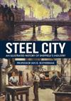 Steel City: An Illustrated History of Sheffield's Industry