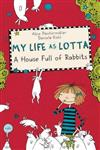 My Life As Lotta: A House Full Of Rabbits