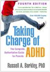Taking Charge of ADHD, Fourth Edition: The Complete, Authoritative Guide for Parents