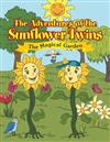 The Adventures of the Sunflower Twins: the Magical Garden: The Magical Garden