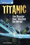 DK Readers L3: Titanic: The Disaster That Shocked the World!