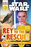 DK Readers L2: Star Wars: Rey to the Rescue!: Discover Rey S Force Powers!